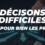 Comment prendre des décisions difficiles ?